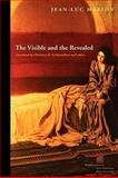 The Visible and the Revealed, Marion, Jean-Luc, 0823228843