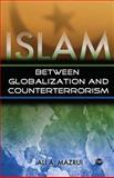 Islam Between Globalization and Counter-Terrorism, Mazrui, Ali A., 0852558848