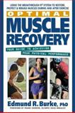 Optimal Muscle Recovery, Edmund R. Burke, 0895298848