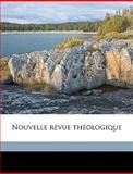 Nouvelle Revue Théologique, P Collge Philosophique Et Thologique S., 1149488840