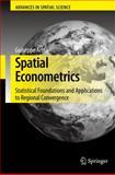 Spatial Econometrics : Statistical Foundations and Applications to Regional Convergence, Arbia, Giuseppe, 3642068847