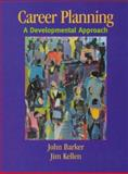 Career Planning : A Developmental Approach, Barker, John and Kellen, Jim, 0023058846