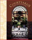 Courtyards : Aesthetic, Social, and Thermal Delight, Reynolds, John S., 0471398845