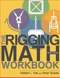 The Rigging Math Made Simple Workbook, Delbert Hall and Brian Sickels, 0692238840
