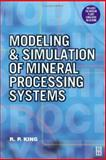 Modeling and Simulation of Mineral Processing Systems, King, R. Peter, 0750648848