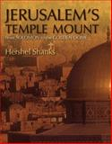 Jerusalem's Temple Mount : From Solomon to the Golden Dome, Shanks, Hershel, 0826428843