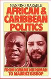 African and Caribbean Politics : From Kwame Nkrumah to the Grenada Revolution, Marable, Manning, 086091884X