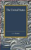 The United States : An Historical Sketch, Benians, E. A., 1107658845
