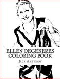 Ellen Degeneres Coloring Book, Jack Anthony, 1484098846