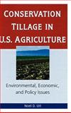 Conservation Tillage in U.S. Agriculture : Environmental, Economic and Policy Issues, Uri, Noel D., 1560228849