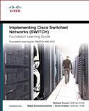Implementing Cisco Switched Networks (Switch) : Foundation Learning Guide - Foundation Learning for SWITCH 642-813, Frahim, Erum and Sivasubramanian, Balaji, 1587058847