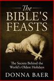 The Bible's Feasts, Donna Baer, 0615618847