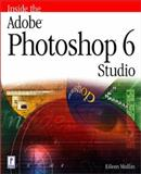 Inside the Adobe Photoshop 6 Studio, Mullin, Eileen, 0761528849