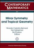 Mirror Symmetry and Tropical Geometry, Ricardo Castaño-Bernard, 0821848844