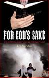 For God's Sake : The Christian Right and US Foreign Policy, Marsden, Lee, 1842778846