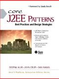 Core J2EE Patterns : Best Practices and Design Strategies, Crupi, John and Malks, Dan, 0130648841