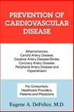 Prevention of Cardiovascular Disease, Eugene DeFelice, 0595368840