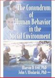 The Conundrum of Human Behavior in the Social Environment, Feit, Marvin D. and Wodarski, John S., 0789028840