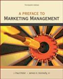 Preface to Marketing Management, Peter, J. Paul and Donnelly, James, 0078028841