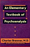 An Elementary Textbook of Psychoanalysis, Charles Brenner, 0385098847