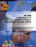 Implementing and Managing Microsoft Exchange Server 2003 (70-284), Microsoft Official Academic Course Staff, 0470068841