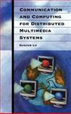 Communication and Computing for Distributed Multimedia Systems, Lu, Guojun, 0890068844
