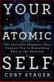 Your Atomic Self, Curt Stager, 1250018846