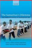 The Samaritan's Dilemma : The Political Economy of Development Aid, Gibson, Clark C. and Andersson, Krister, 0199278849