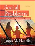 Social Problems : A down to Earth Approach Plus NEW MySocLab with Pearson EText --Access Card Package, Henslin, James M., 0205968848