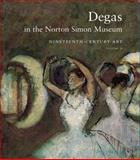 Degas in the Norton Simon Museum Vol. 2 : Nineteenth-Century Art, Campbell, Sara and Kendall, Richard, 0300148844