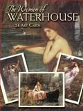 The Women of Waterhouse, John William Waterhouse, 0486448843