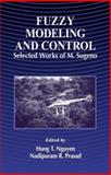 Sugeno on Fuzzy Modeling and Control Selected Works, Nguyen, Hung T. and Prasad, Nadipuram R., 0849328845
