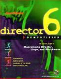 Director 6 Demystified : The Official Guide to Macromedia Director, Lingo, and Shockwave, Roberts, Jason, 0201688840