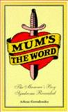 Mum's the World : The Mamma's Boy Syndrome Revealed, Gorodensky, Arlene, 0304338842