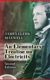 An Elementary Treatise on Electricity, Maxwell, James Clerk, 0486438848