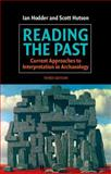 Reading the Past : Current Approaches to Interpretation in Archaeology, Hodder, Ian and Hutson, Scott, 0521528844