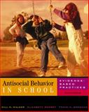 Antisocial Behavior in Schools : Evidence-Based Practices, Walker, Hill M. and Ramsey, Elizabeth, 0534258840