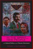 In the Spirit of a New People : The Cultural Politics of the Chicano Movement, Ontiveros, Randy J., 0814738842