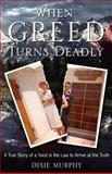 When Greed Turns Deadly, Dixie Murphy, 0979558840
