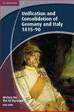 Unification and Consolidation of Germany and Italy, 1815-90, Mike Wells, 1107608848