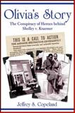 Olivia's Story : The Conspiracy of Heroes Behind Shelley V. Kraemer, Copeland, Jeffrey S., 1557788847
