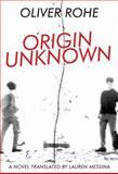 Origin Unknown, Rohe, Oliver, 1564788849