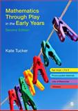 Mathematics Through Play in the Early Years, Tucker, Kate, 1848608845