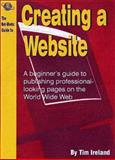 The Net.Works Guide to Creating a Website, Tim Ireland, 1873668848