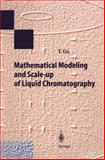 Mathematical Modeling and Scale-Up of Liquid Chromatography, Gu, T. Y., 3540588841