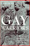 Gay Warriors : A Documentary History from the Ancient World to the Present, Burg, B. R., 0814798853