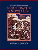 The Sufi Path of Knowledge : Ibn Al-Arabi's Metaphysics of Imagination, Chittick, William C., 0887068855
