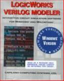 LogicWorks Verilog Modeler : Interactive Circuit Simulation Software for Windows and Macintosh; Version 3, Capilano Computing Systems, Ltd., Staff, 0201498855