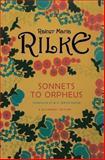 Sonnets to Orpheus, Rainer Maria Rilke, 0393328856