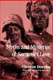 Myths and Mysteries of Same-Sex Love, Christine Downing, 059538885X